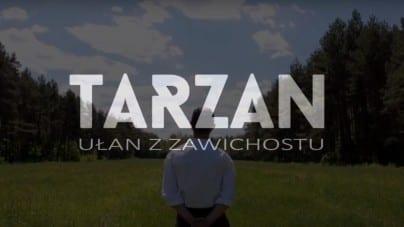 """Jest nowy zwiastun filmu """"Tarzan. Ułan z Zawichostu""""! [WIDEO]"""