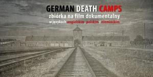 """""""German Death Camps"""" – Trwa zbiórka na film odkłamujący historię"""