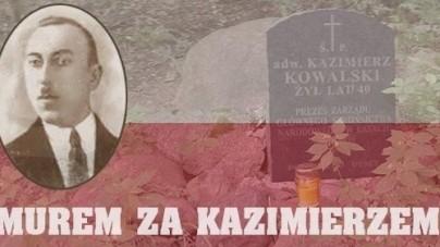 """""""Murem za Kazimierzem Kowalskim"""" – łódzcy nacjonaliści w obronie przedwojennego prezesa Stronnictwa Narodowego"""