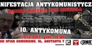 Wczoraj Moskwa, dziś Bruksela – Idzie Antykomuna 2017 – Łódź [WIDEO]