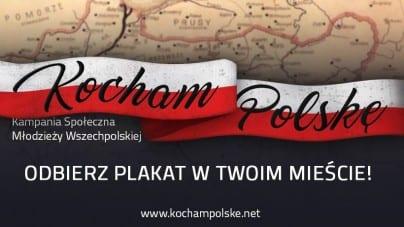 """Kampania społeczna Młodzieży Wszechpolskiej """"Kocham Polskę"""". Przyjdź i odbierz plakat w całej Polsce"""