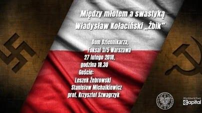 """[PROMOCJA KSIĄŻKI] Między młotem a swastyką – Władysław Kołaciński """"Żbik"""""""