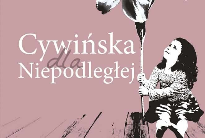 """[PROMOCJA] """"Cywińska dla Niepodległej"""" w dobrych księgarniach"""