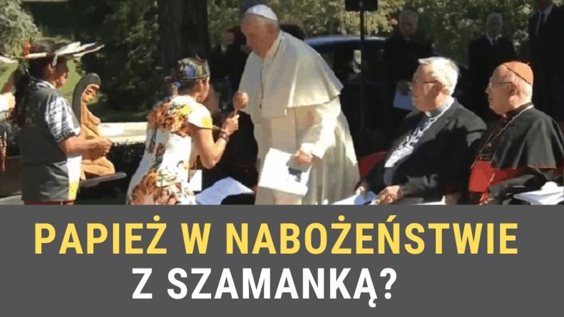 Papież w nabożeństwie z szamanką – kontrowersyjny Synod Amazoński [Video]
