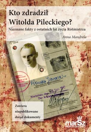 """,,Kto zdradził Witolda Pileckiego?"""" spotkanie autorskie w Katowicach"""