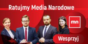 PILNE! Media Narodowe mogą przestać istnieć! Wesprzyj nas!